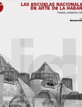 Las Escuelas Nacionales de Arte de la Habana: Pasado, presente y futuro cover