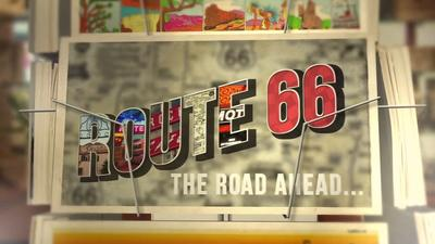 Route 66: The Road Ahead