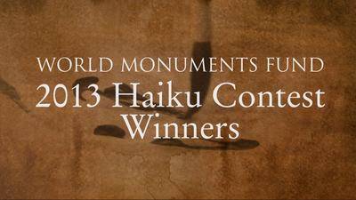 World Monuments Fund: 2013 Haiku Contest Winners