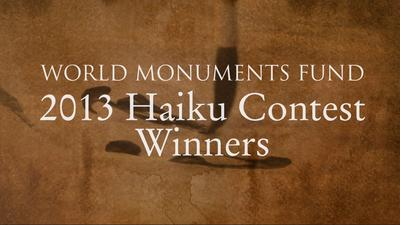World Monuments Fund: 2013 Haiku Contest Winners